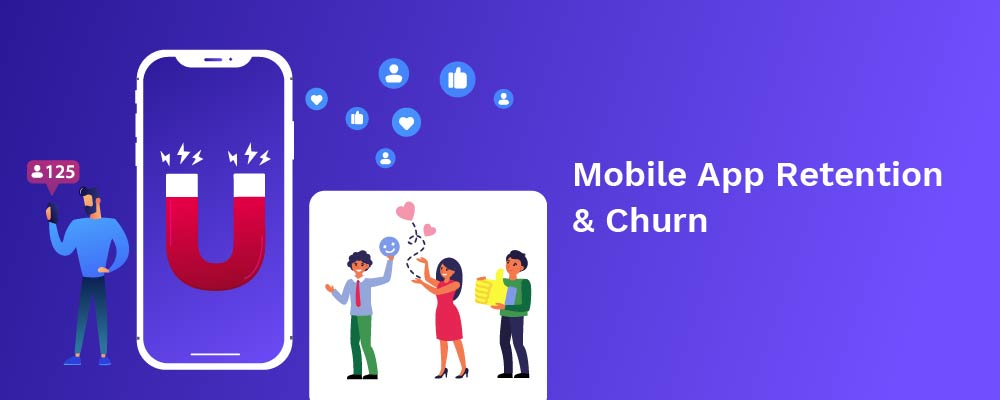 mobile app retention and churn