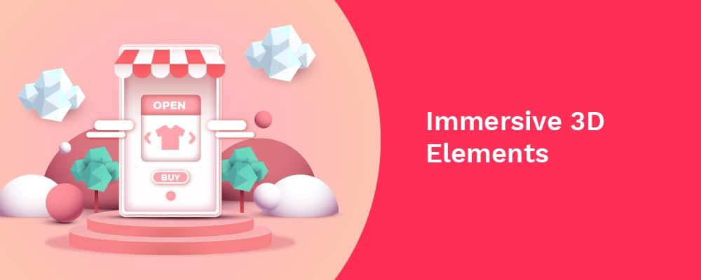 immersive 3d elements