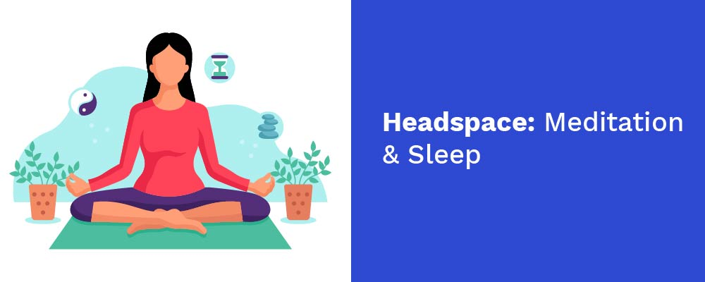 headspace- meditation and sleep