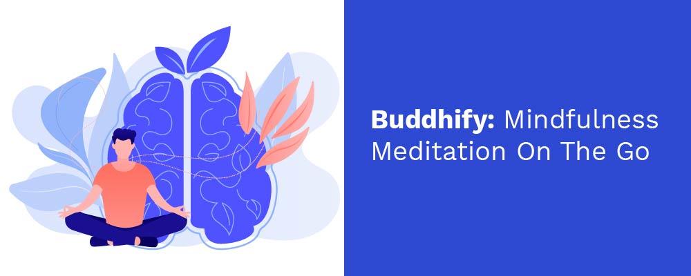 buddhify- mindfulness meditation on the go