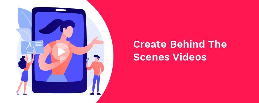 create behind the scenes videos