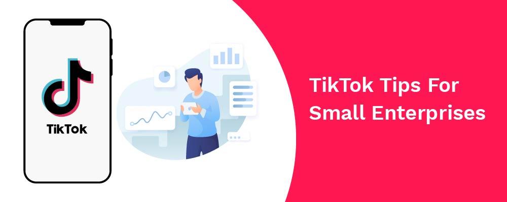 tiktok tips for small enterprises