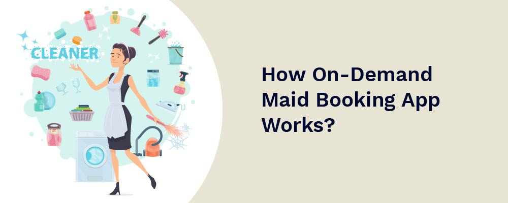 how on-demand maid booking app works