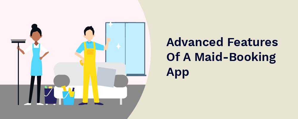 advanced features of a maid-booking app