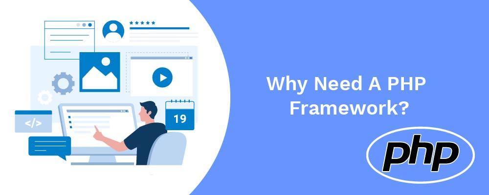 why need a php framework