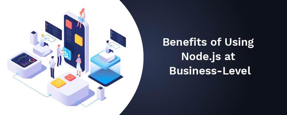 benefits of using nodejs at business level