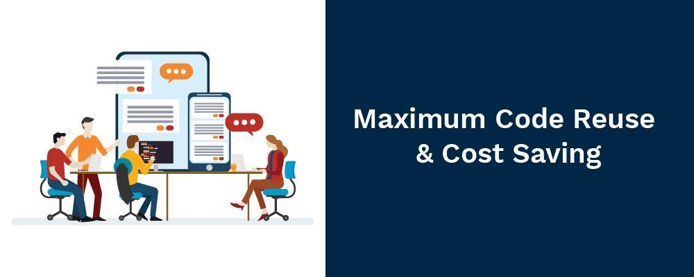 maximum code reuse and cost saving