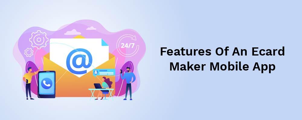 features of an ecard maker mobile app