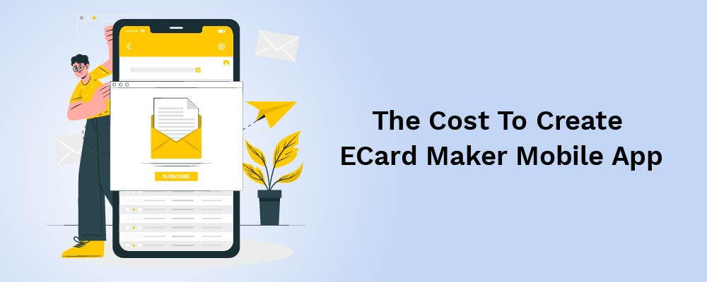 the cost to create ecard maker mobile app