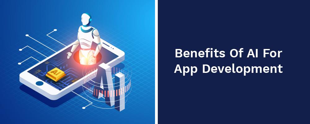 benefits of ai for app development