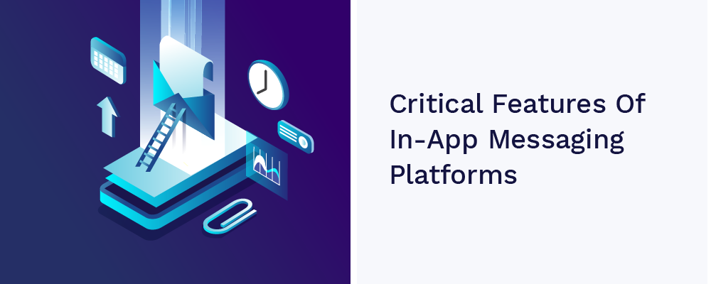 critical features of inapp messaging platforms