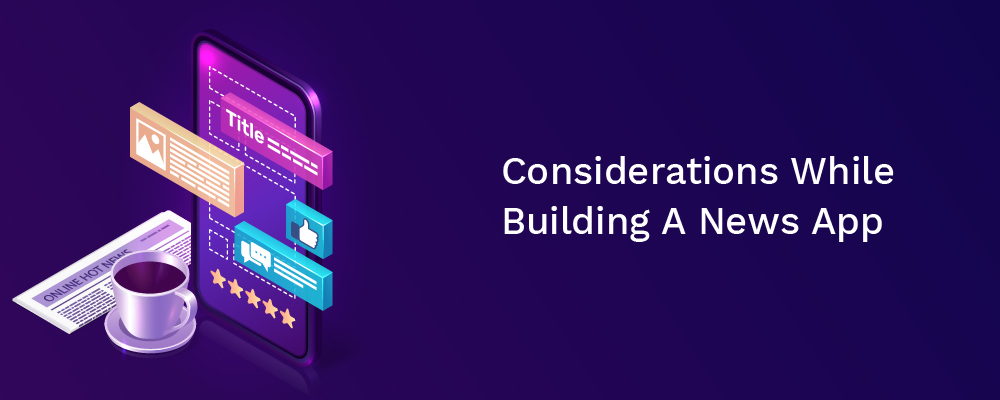 considerations while building a news app