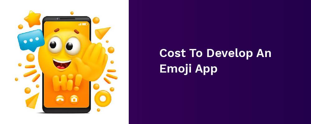 cost to develop an emoji app