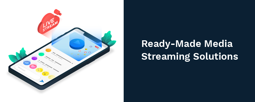 ready-made media streaming solutions
