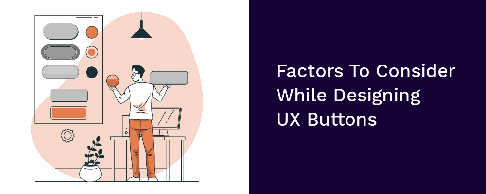 factors to consider while designing ux buttons