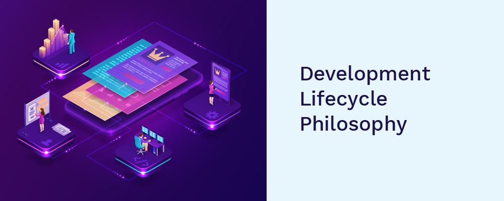 development lifecycle philosophy