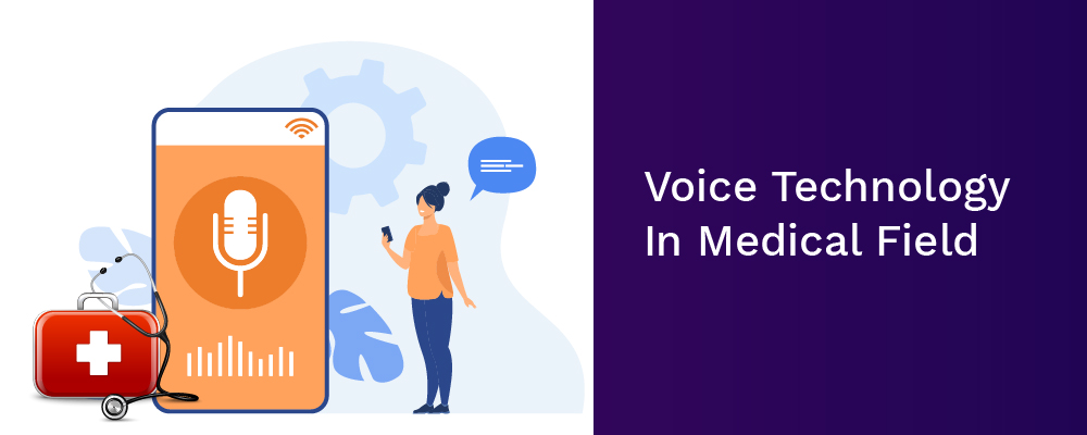 voice technology in medical field