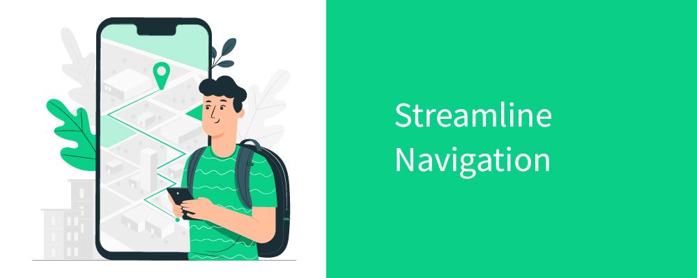streamline navigation