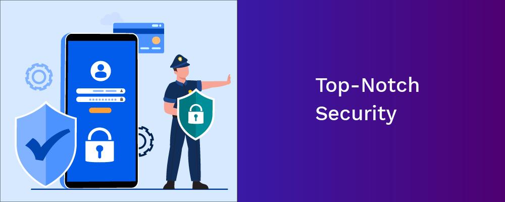 top-notch security