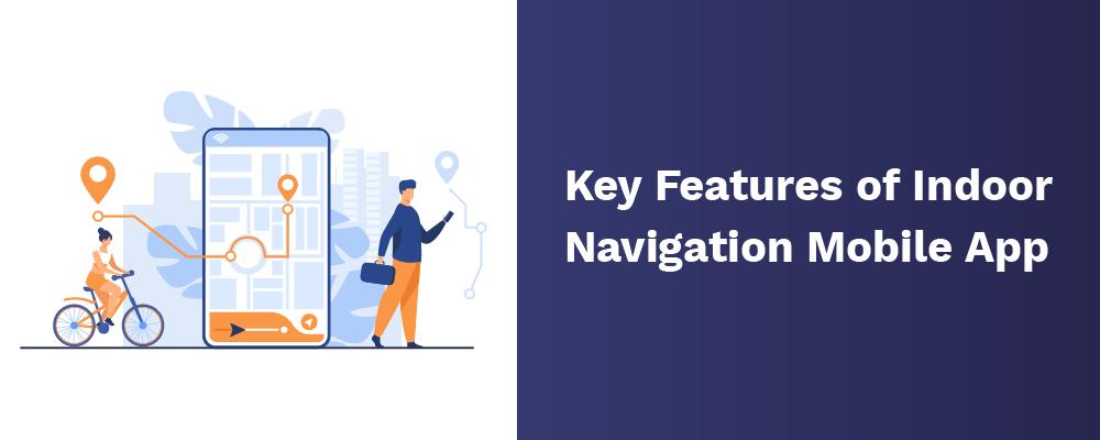key features of indoor navigation mobile app