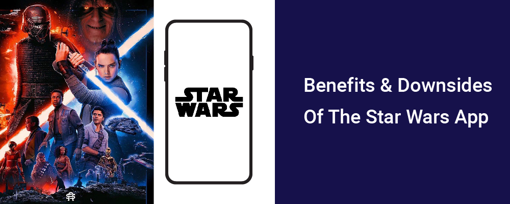 benefits and downsides of the star wars app