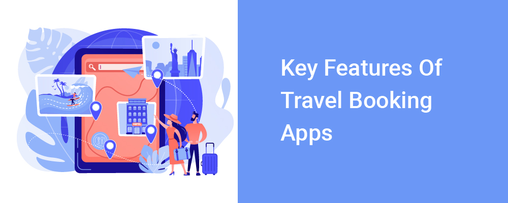 key features of travel booking apps