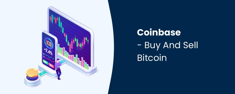 coinbase - buy and sell bitcoin
