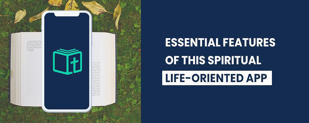 essential features of this spiritual life-oriented app