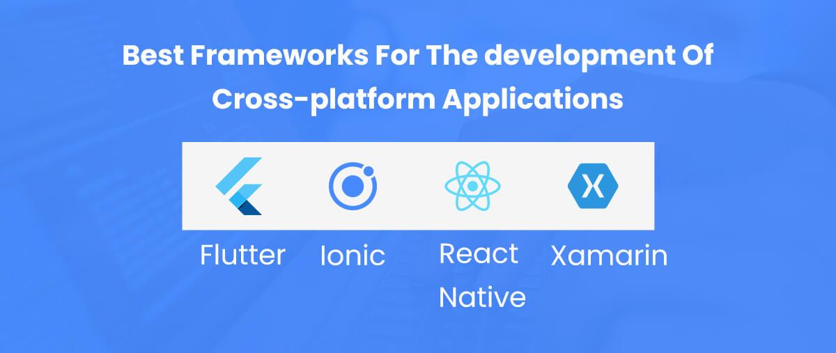 best frameworks for cross-platform applications